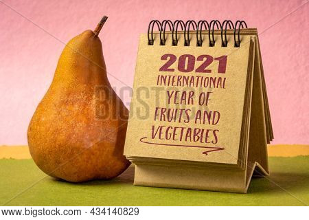 2021 International Year of Fruits and Vegetables  - handwriting in a desktop calendar, raising awareness on the important role of fruits and vegetables in human nutrition, food security and health