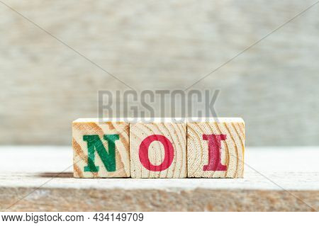 Alphabet Letter Block In Word Noi (abbreviation Of Net Operating Income Or Not Otherwise Indexed) On