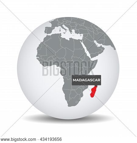 World Globe Map With The Identication Of Madagascar. Map Of Madagascar. Madagascar On Grey Political