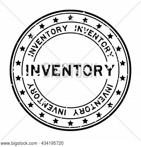 Grunge Black Inventory Word With Star Icon Round Rubber Seal Stamp On White Background