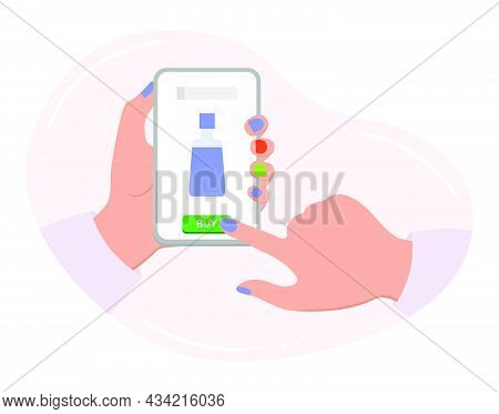 Vector Illustration Hands Hold Cell Phone. Person Makes Order And Purchases Of Beauty Products. Orde