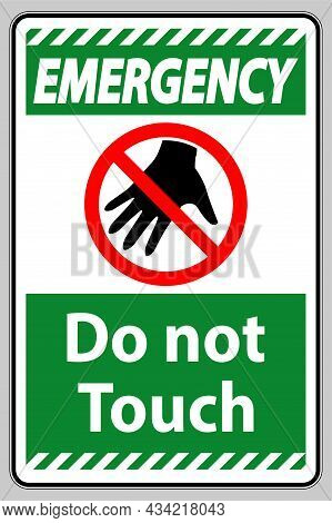Emergency Sign Do Not Touch And Please Do Not Touch