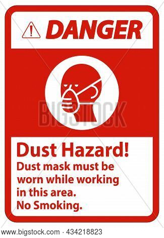 Danger No Smoking Sign Dust Hazard Dust Mask Must Be Worn While Working In This Area