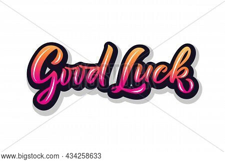 Hand Sketched Good Luck Lettering Typography. Handwritten Inspirational Quote Good Luck. Hand Drawn