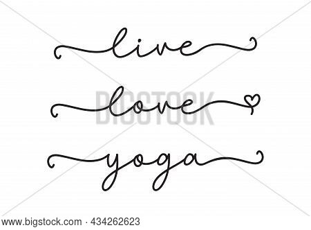 Yoga, Love, Live. Handrawn Cursive Quote. Vector Text Isolated On A White Background. Typographic Te