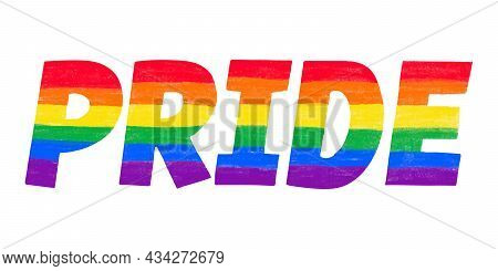Word Pride Colored In Rainbow Lgbtq Gay Pride Flag Colors. Vector Lettering For Lgbt History Month P
