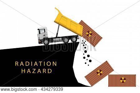 Burial Of Radioactive Waste. The Truck Drops The Container Into The Quarry. Radiation Hazard.