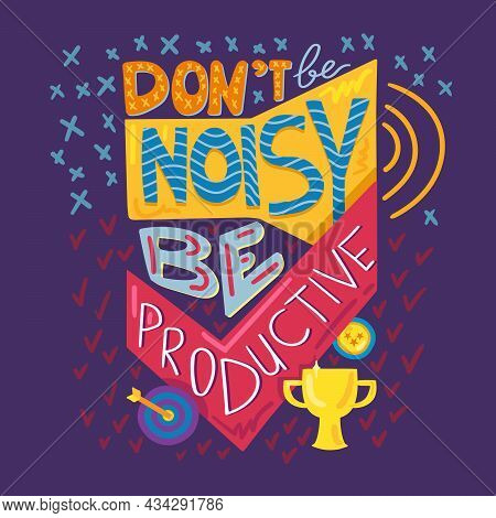 Dont Noisy Be Productive Motivation Quote Vector