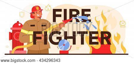 Firefighter Typographic Header. Professional Fire Brigade Fighting