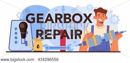 Gearbox Repair Typographic Header. Car Repair Service. Automobile
