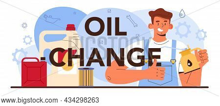 Oil Change Typographic Header. Automobile Components Got Fixed