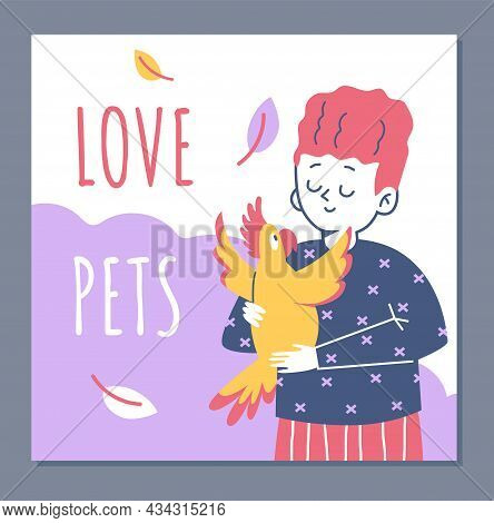 Love Pets Banner Or Card With Child Embracing Parrot, Flat Vector Illustration.