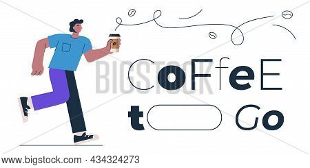 Coffee To Go Banner Design Concept For Shop, Cafe, Restaurant Or Bar. Man With Americano Or Cappucci