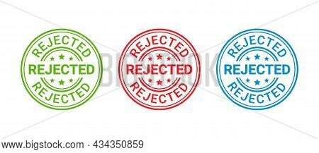 Rejected Rubber Stamp. Round Sticker Reject. Denied Permit Badge, Label. Negative Decision Mark. Red