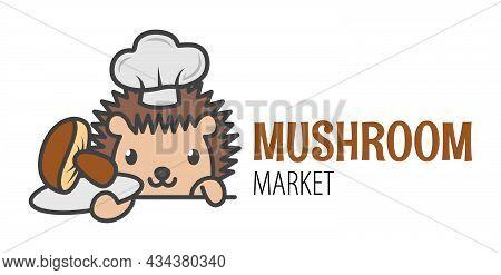 A Cute Hedgehog Is Holding A Mushroom . Logo For The Mushroom  Market. Funny Icon With A Hedgehog.