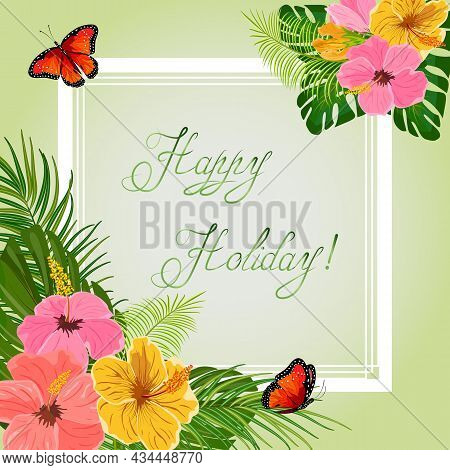 Greeting Card With Flowers And Text.colored Vector Illustration With Frame, Flowers, And Text. Great