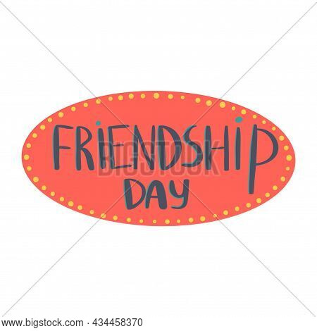 Words Friendship Day Bright Lettering Friendship. Isolated Illustration On A White Background