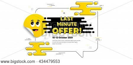 Last Minute Offer. Cartoon Face Sticker With Chat Bubble Frame. Special Price Deal Sign. Advertising