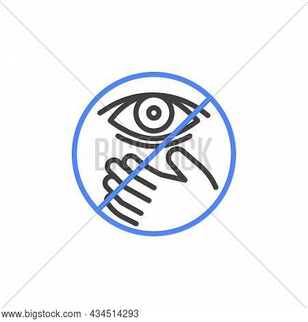 Do Not Touch Eyes Line Icon. Linear Style Sign For Mobile Concept And Web Design. Eyes Touching Proh