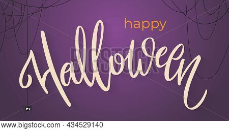 Happy Halloween Banner With Hand-written Lettering. Website Spooky Or Banner Template With Cobwebs A