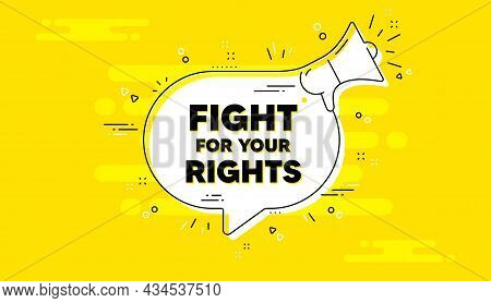 Fight For Your Rights Message. Alert Megaphone Yellow Chat Banner. Demonstration Protest Quote. Revo