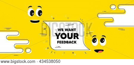 We Want Your Feedback Symbol. Cartoon Face Chat Bubble Background. Survey Or Customer Opinion Sign.