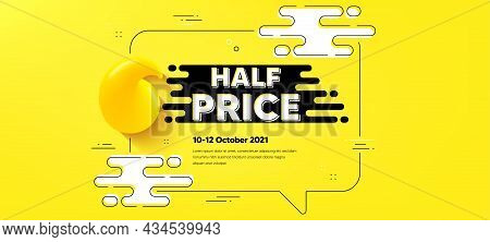 Half Price Text. Quote Chat Bubble Background. Special Offer Sale Sign. Advertising Discounts Symbol