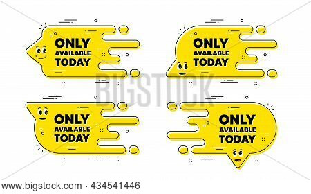 Only Available Today. Cartoon Face Transition Chat Bubble. Special Offer Price Sign. Advertising Dis