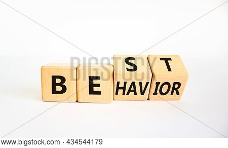 Time To Best Behavior Symbol. Turned Wooden Cubes With Words 'best Behavior'. Beautiful White Table,