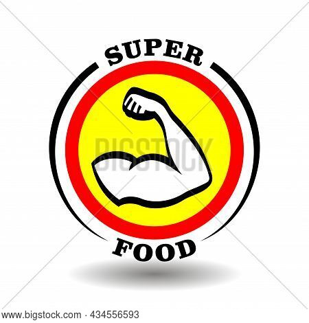 Creative Round Logo Super Food With Muscle Male Arm Icon, Strong Shoulder Sign, Athletic Man Hand Pi