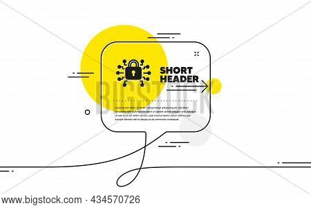 Security Lock Icon. Continuous Line Chat Bubble Banner. Cyber Defence Sign. Private Protection Symbo