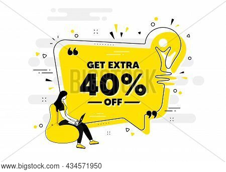 Get Extra 40 Percent Off Sale. Idea Chat Bubble Banner With Person. Discount Offer Price Sign. Speci