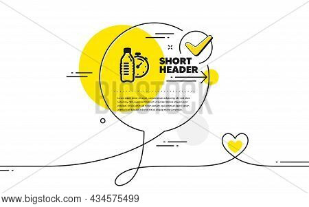 Fitness Water Icon. Continuous Line Check Mark Chat Bubble. Training Drink Time Sign. Gym Fit Bottle
