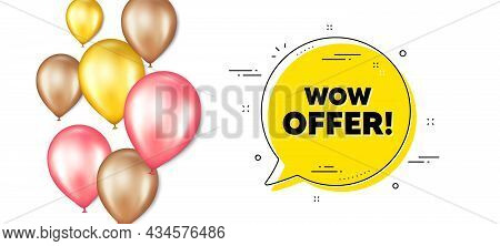 Wow Offer Text. Balloons Promotion Banner With Chat Bubble. Special Sale Price Sign. Advertising Dis