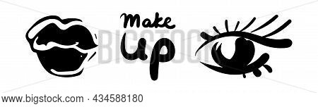 Plump Lips In The Form Of A Kiss With Black Lipstick And A Stylized Eye. Make Up Lettering. Vector I