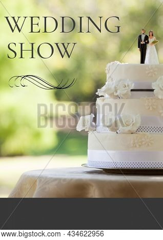 Composition of wedding show text over wedding cake. event invitation template concept digitally generated image.