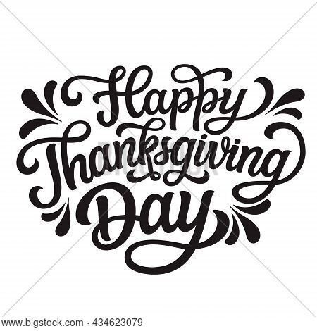Happy Thanksgiving Day. Hand Drawn Text Isolated On White Background. Thanksgiving Vector Typography