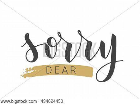 Vector Stock Illustration. Handwritten Lettering Of Sorry Dear. Template For Banner, Postcard, Poste