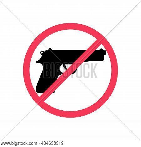 Not Gun. Prohibiting Sign. Warning Do Not Bring Guns. Ban On Firearms. Vector Illustration Flat Desi