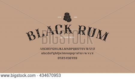 Decorative Serif Font For Alcohol Label And Logo. Typeface With Rough Texture. Vector Illustration