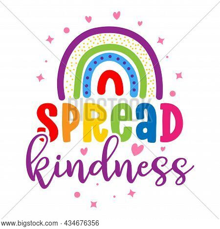 Spread Kindness - Cute Rainbow Decoration. Little Rainbow In Scandinavian Nordic Style, Posters For