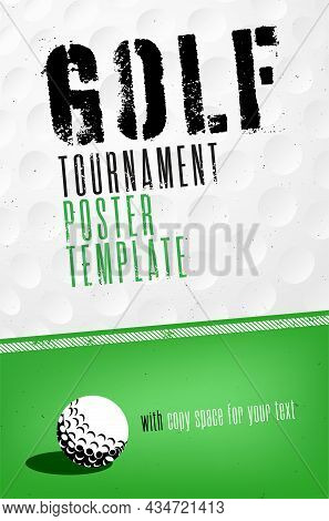 Golf Tournament Poster Template With Golf Ball And Copy Space For Your Text - Vector Illustration