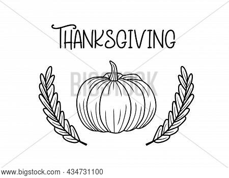 Thanksgiving. Hand Drawn Lettering For Thanksgiving Day. Vector Pumpkin Illustration Isolated On A W