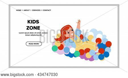 Girl Child Playing In Playful Kids Zone Vector. Preschooler Infant Enjoying In Ball Pool Kids Zone.