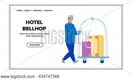 Hotel Bellhop Carrying Baggage On Cart Vector. Hotel Bellhop Man In Uniform Transporting Visitor Lug