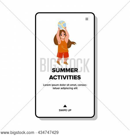 Girl Kid Summer Activities On Playground Vector. Child Playing Volleyball With Friend, Summer Activi