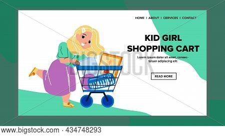 Kid Girl With Shopping Cart Walk In Mall Vector. Lady Child With Shopping Cart Walking In Toy Shop A