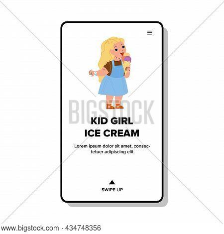 Kid Girl Eating Ice Cream Delicious Dessert Vector. Preschooler Child Eat Ice Cream Frozen Sweet Foo
