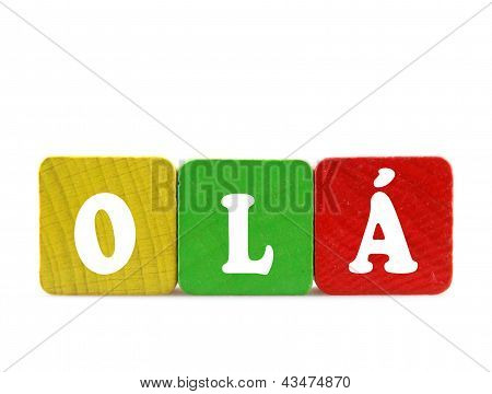 Ol� - Isolated Text In Wooden Building Blocks