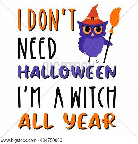 A Standing, Frowning Owl With A Witchs Broom. Font Text About Halloween And The Witch. A Postcard Wi